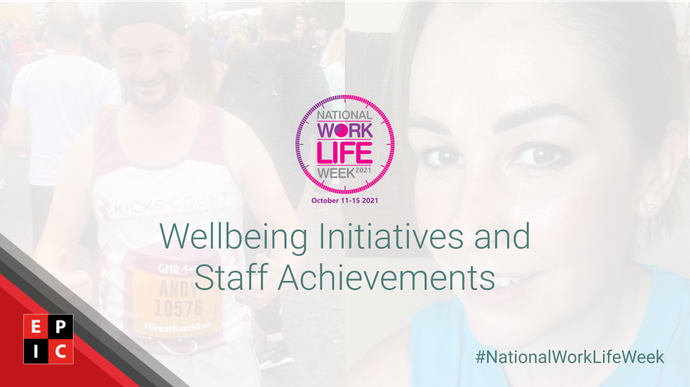 Wellbeing Initiatives and Staff Achievements - National Work Life Week 2021